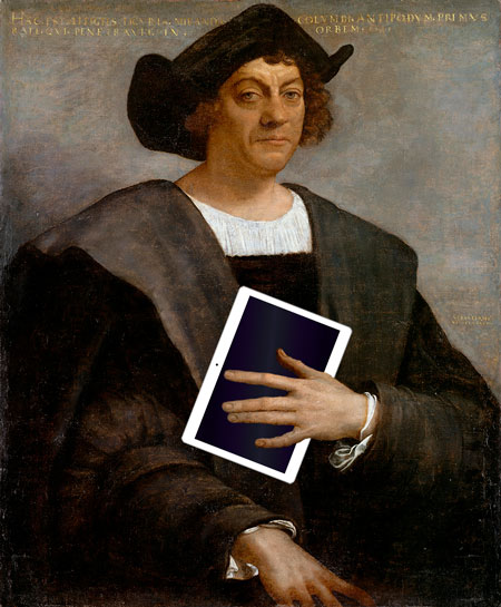 Christopher Columbus with an Ipad